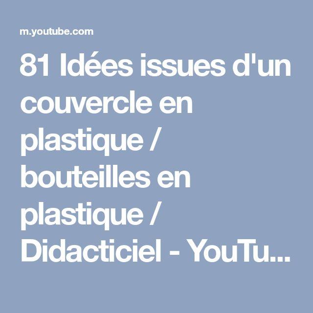 81 Idées issues d'un couvercle en plastique / bouteilles en plastique / Didacticiel - YouTube