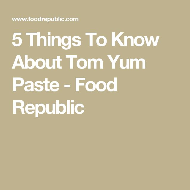 5 Things To Know About Tom Yum Paste - Food Republic