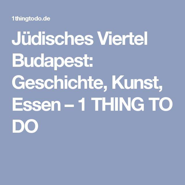 Jüdisches Viertel Budapest: Geschichte, Kunst, Essen – 1 THING TO DO
