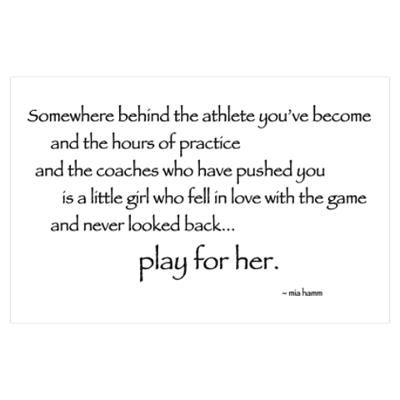 Quote by Mia Hamm, it's so true, play soccer with confidence