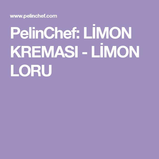 PelinChef: LİMON KREMASI - LİMON LORU