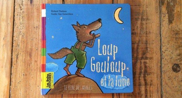 Loup Gouloup Et La Lune Le Rire Des Anges Loup Ange Lune