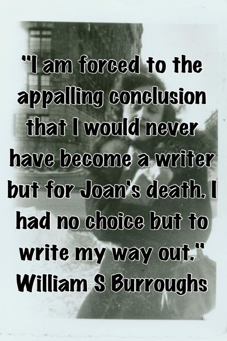 William S Burroughs Quotes About Love : William S Burroughs on the shooting death of his partner Joan Vollmer ...