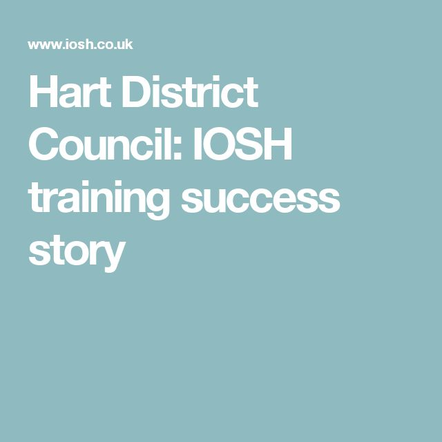 Hart District Council: IOSH training success story