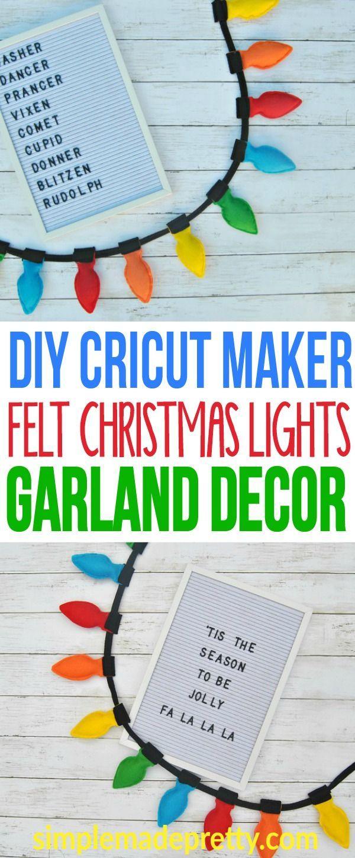 Diy Felt Christmas Lights Garland Decor Cricut Christmas Lights