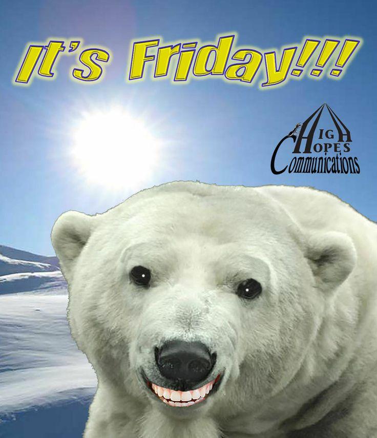 It's Friday Bear Smile www.highhopescommunications.ca