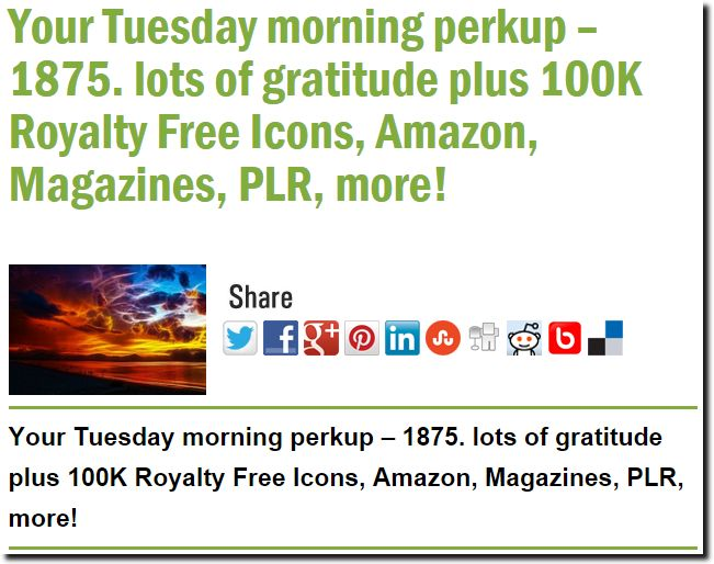 Your Tuesday morning perkup – 1875. lots of gratitude plus 100K Royalty Free Icons, Amazon, Magazines, PLR, more!