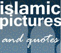 Islamic Pictures and Quotes Part Two