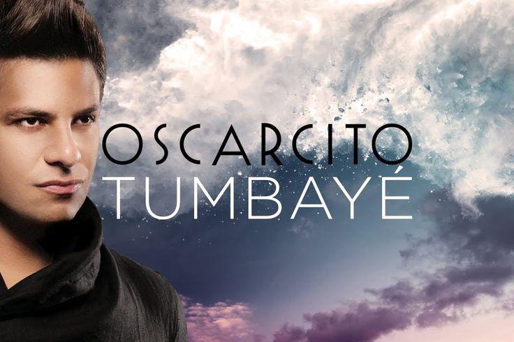 Oscarcito - Tumbayé (Lyrics - Letra)