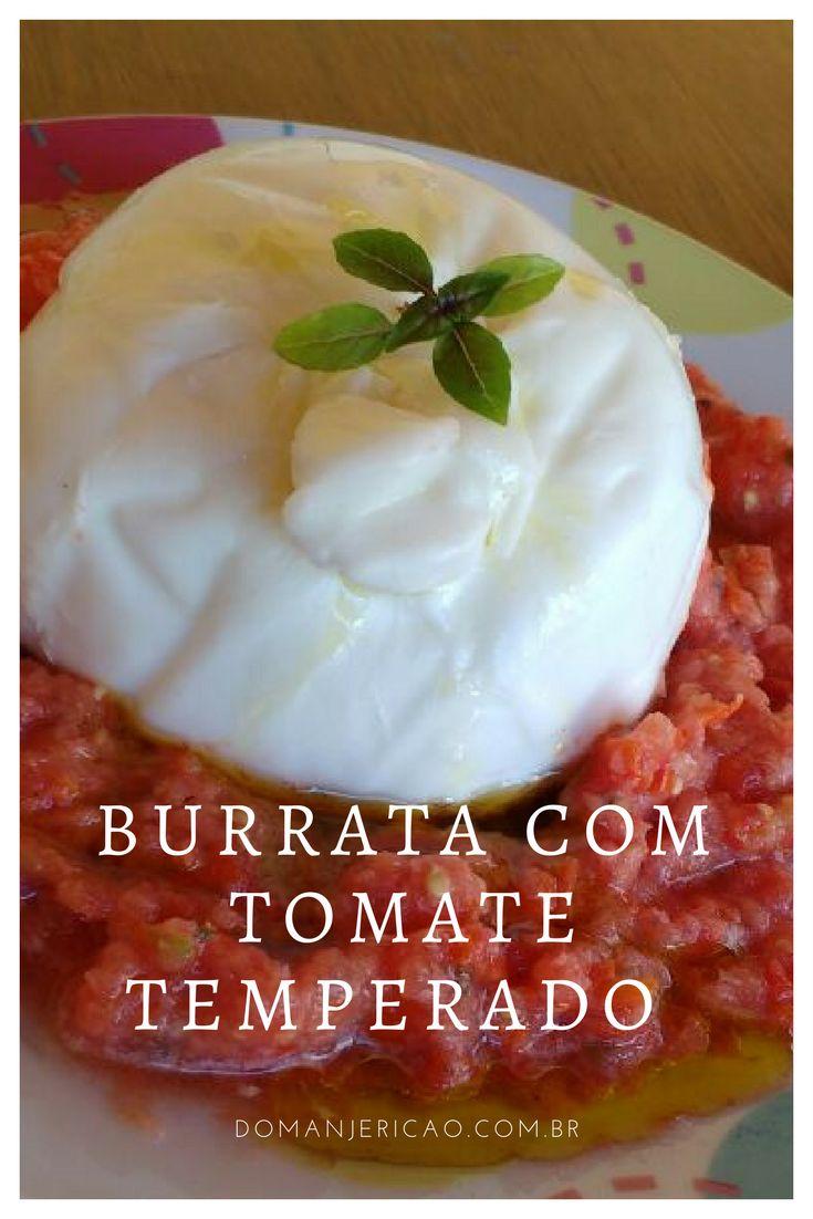 Prepare essa entrada fantástica para um almoço ou jantar especial: Burrata com tomate temperado