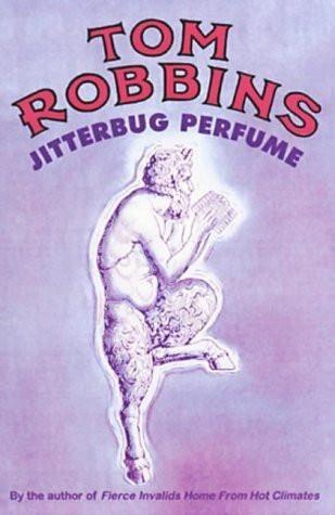 Tom Robbins - Jitterbug Perfume $20