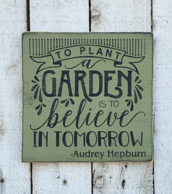 Garden Sign Ideas garden fairy sign post with 3 signs rustic painted signs snail trail fairy crossing unicorn stables on a signpost To Plant A Garden Is To Believe In Tomorrow Audrey Hepburn Inspirational Quote Sage Green Garden Decor Distressed Rustic Wood Sign