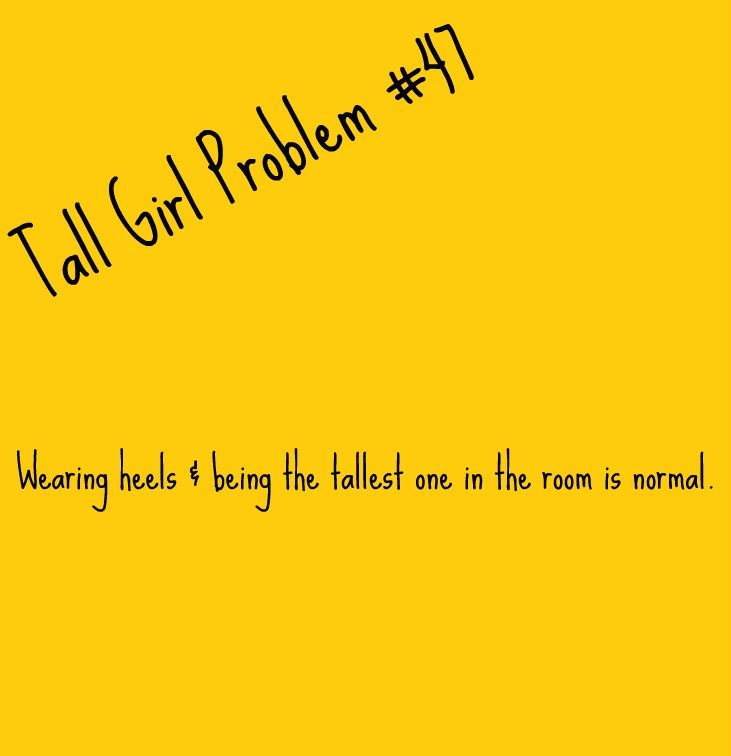 Tall Girl Problem #47 Yep this is sooooo me.  Even taller than the guys several years older.... Maybe everyone else is just too short......