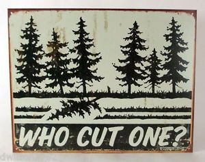 Who Cut One Trees Forest Cabin Bathroom Outhouse Funny Home Wall Decor Tin Sign | eBay