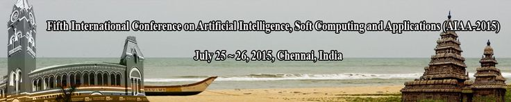 Fifth International Conference on Artificial Intelligence, Soft Computing and Applications (AIAA-2015) will provide an excellent international forum for sharing knowledge and results in theory, methodology and applications of Artificial Intelligence, Soft Computing.  http://aicty.org/2015/aiaa/index.html
