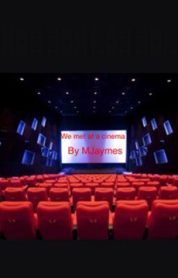 We Met At A Cinema #wattpad #romance