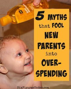 Babies don't have to be as expensive as all those statistics!  Learn the truth about these myths so you aren't fooled into over-spending.