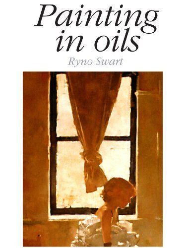 Painting in Oils by Ryno Swart, http://www.amazon.com/dp/B00AV5GATY/ref=cm_sw_r_pi_dp_mGL9qb0G4N9XF