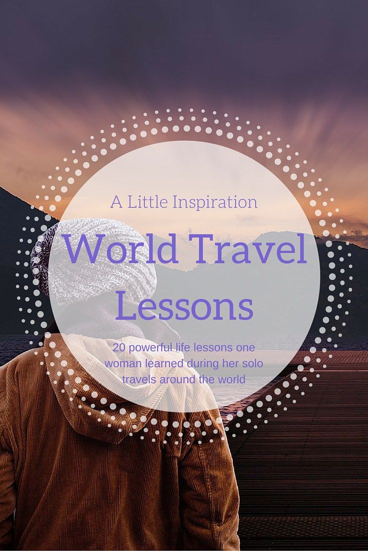 World Travel Lesson from one woman who travelled solo around the world. http://alittleadrift.com/2013/11/world-travel-lessons/