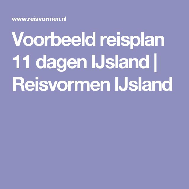 Voorbeeld reisplan 11 dagen IJsland | Reisvormen IJsland