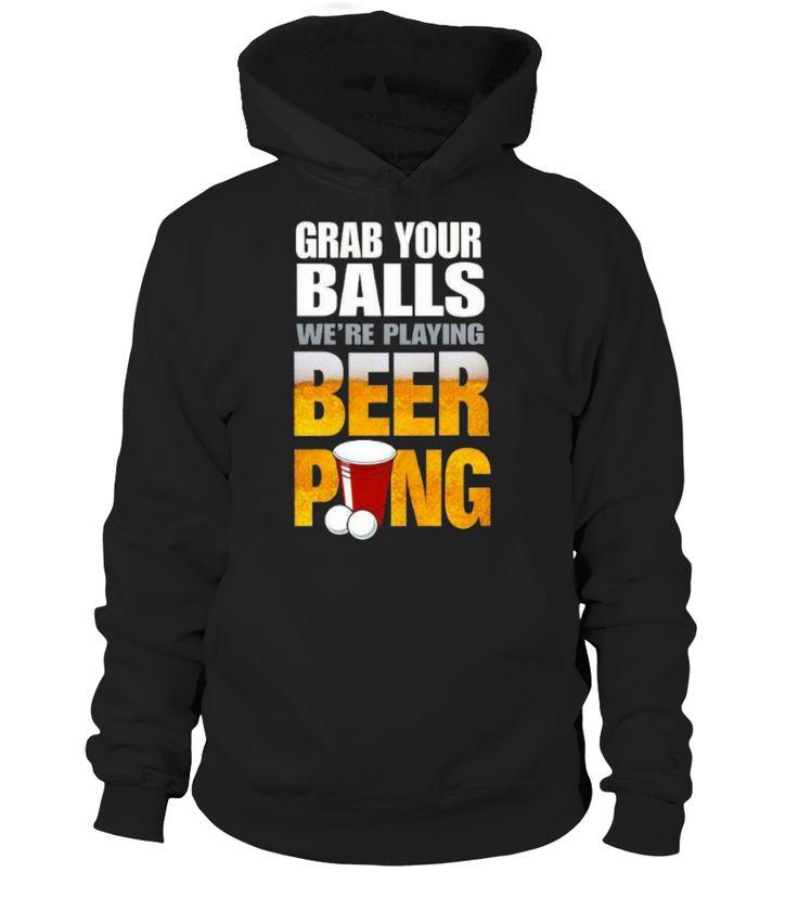 Beer Pong - Grab Your Balls  #gift #idea #shirt #image #TeeshirtAlcool #humouralcool