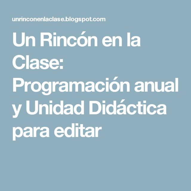 Un Rincón en la Clase: Programación anual y Unidad Didáctica para editar