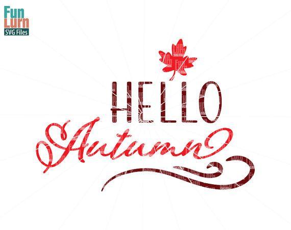 Hello Autumn svg  Fall Autumn Hello Autumn Maple by FunLurnSVG