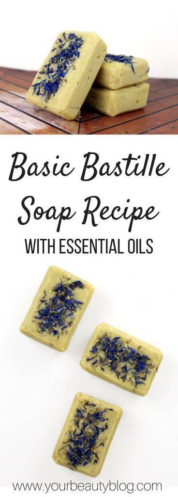 Basic Bastille Soap Recipe with Essential Oils - Everything Pretty