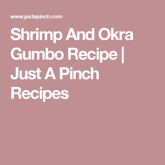 Shrimp And Okra Gumbo Recipe | Just A Pinch Recipes