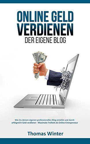 Online Geld verdienen - Der eigene Blog: Wie Du deinen eigenen professionellen Blog erstellst und damit erfolgreich Geld verdienst - Maximale Freiheit ... Blog schreiben, Online Geld verdienen) - http://durac.ch/online-geld-verdienen-der-eigene-blog-wie-du-deinen-eigenen-professionellen-blog-erstellst-und-damit-erfolgreich-geld-verdienst-maximale-freiheit-blog-schreiben-online-geld-verdienen/