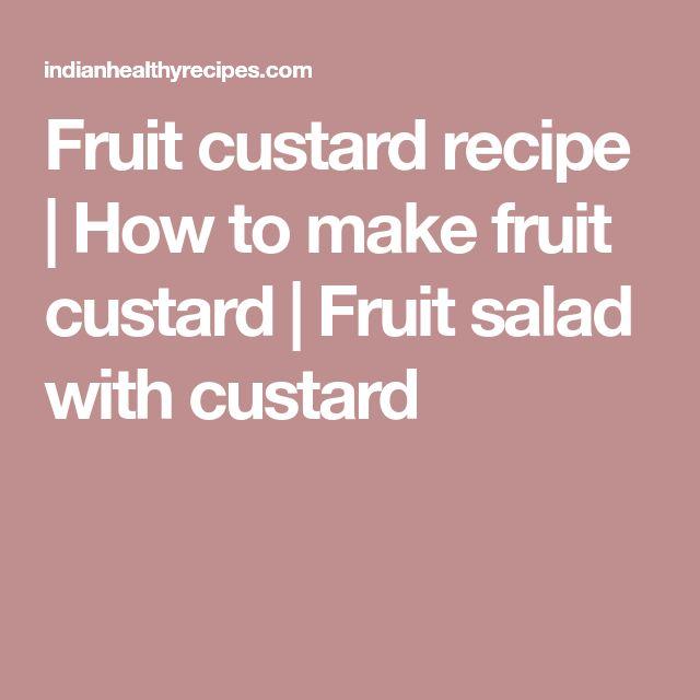 Fruit custard recipe | How to make fruit custard | Fruit salad with custard