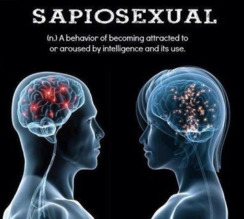 A behavior of becoming attracted to or aroused by intelligence & it's use.