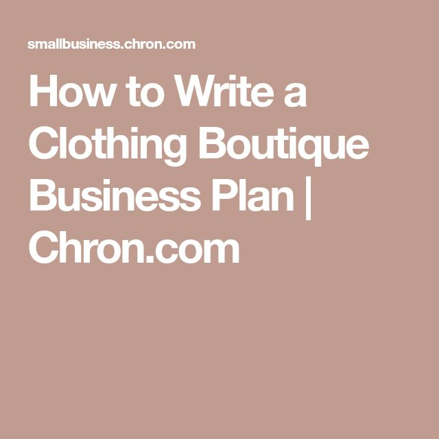 How to Write a Clothing Boutique Business Plan | Chron.com