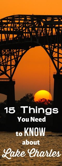 Follow the link to 15 Things you need to Know about Lake Charles! http://visitlakecharles.blogspot.com/2014/03/15-things-you-need-to-know-about-lake.html