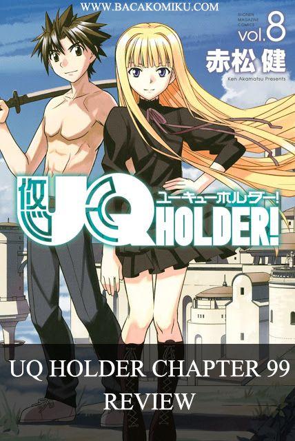 Review Manga UQ Holder Chapter 99 - kuromaru berusaha untuk menyatakan cintanya pada touta. tapi dia sendiri masih bingung dengan perasaan yang dia punya saat ini, apakah dia ingin bersama atau melindungi touta. penasaran? baca reviewnya disini!