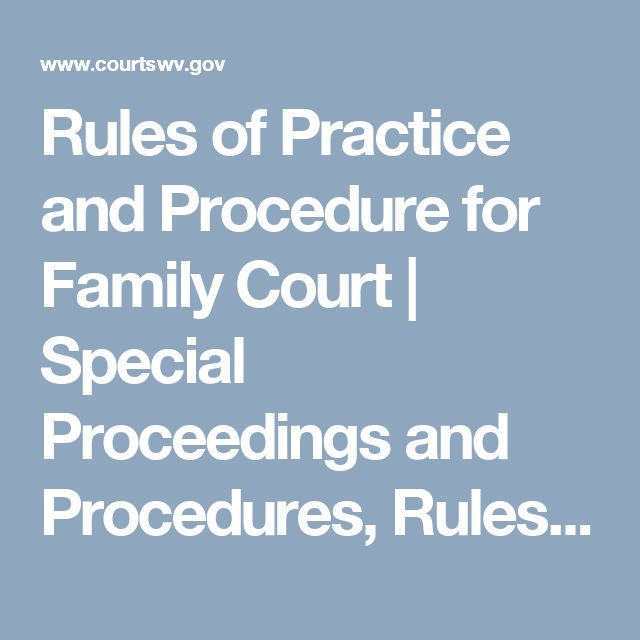 Rules of Practice and Procedure for Family Court | Special Proceedings and Procedures, Rules 47-57 - West Virginia Judiciary