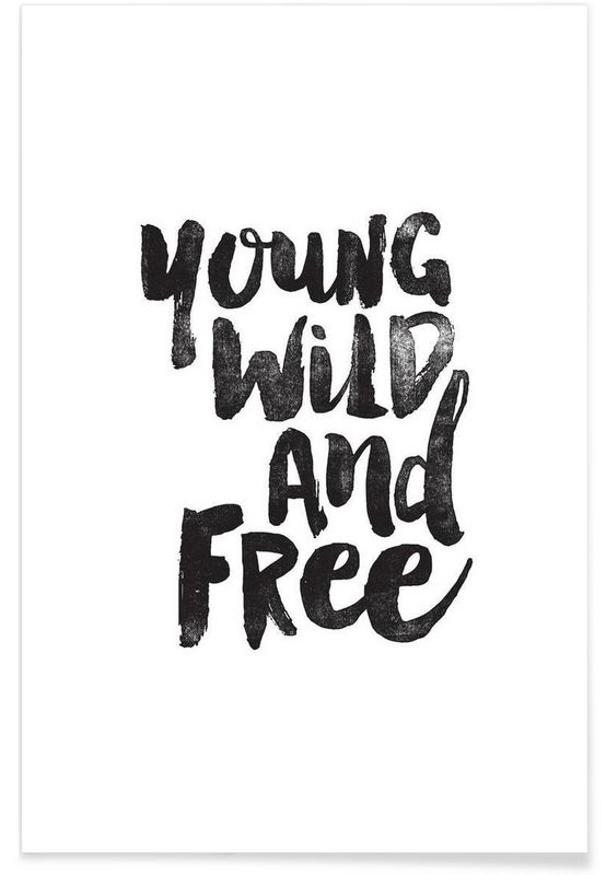 Young Wild And Free en Affiche premium par THE MOTIVATED TYPE | JUNIQE