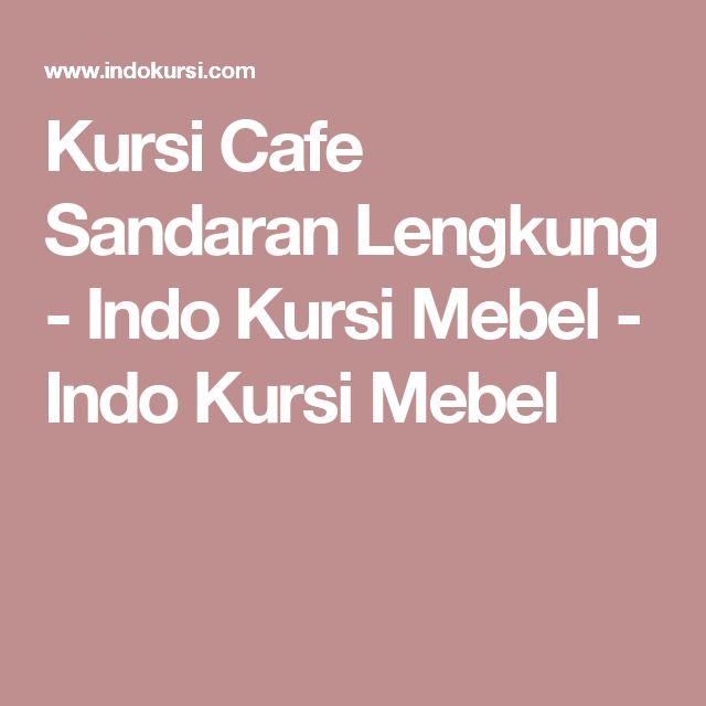 Kursi Cafe Sandaran Lengkung - Indo Kursi Mebel - Indo Kursi Mebel