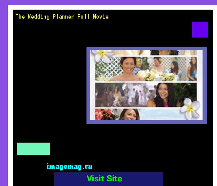 The Wedding Planner Full Movie 075151 - The Best Image Search