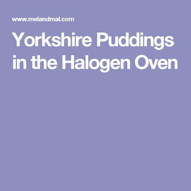 Yorkshire Puddings in the Halogen Oven