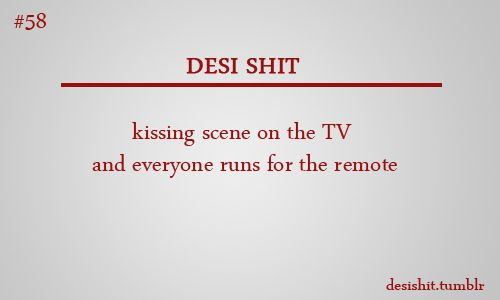 You know you're desi when