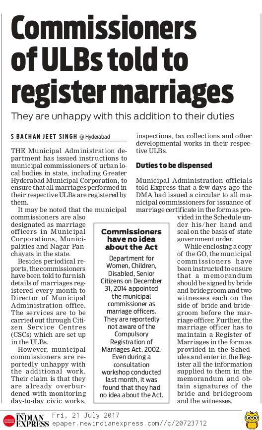 Muncial commissioners of urban local bodies in Telangana state, including Greater Hyderabad Municipal Corporatio have to register marriages.