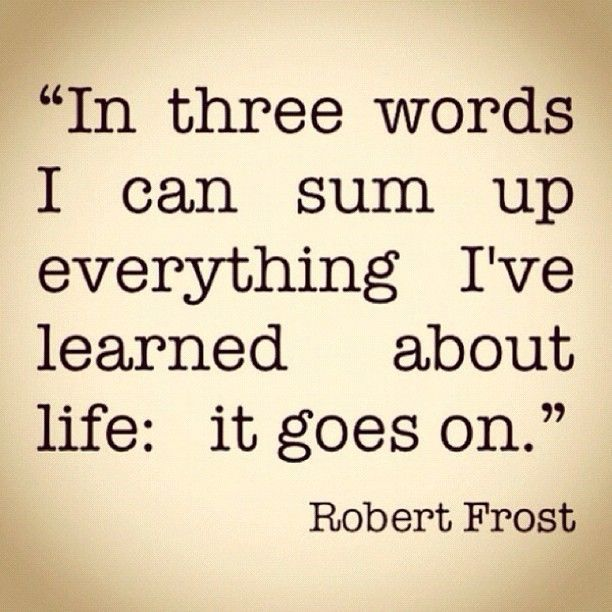 Robert Frost mine in 2 words.....it ENDS                                                                                                                                                                                 More