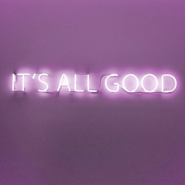 it's all good - neon