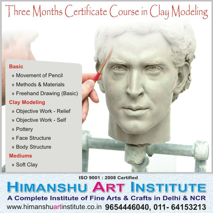 """""""3 MONTHS CERTIFICATE COURSE IN CLAY MODELING"""" Course Content: Basic » Movement of Pencil » Methods & Materials » Freehand Drawing (Basic)   Calligraphy » Objective Work - Relief  » Objective Work - Self » Pottery » Face Structure » Body Structure  Mediums » Soft Clay.    For more details call: 9654446040, 011-43557340  """