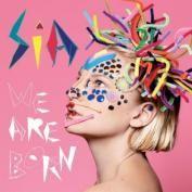 We Are Born - Vinyl LP - Sia