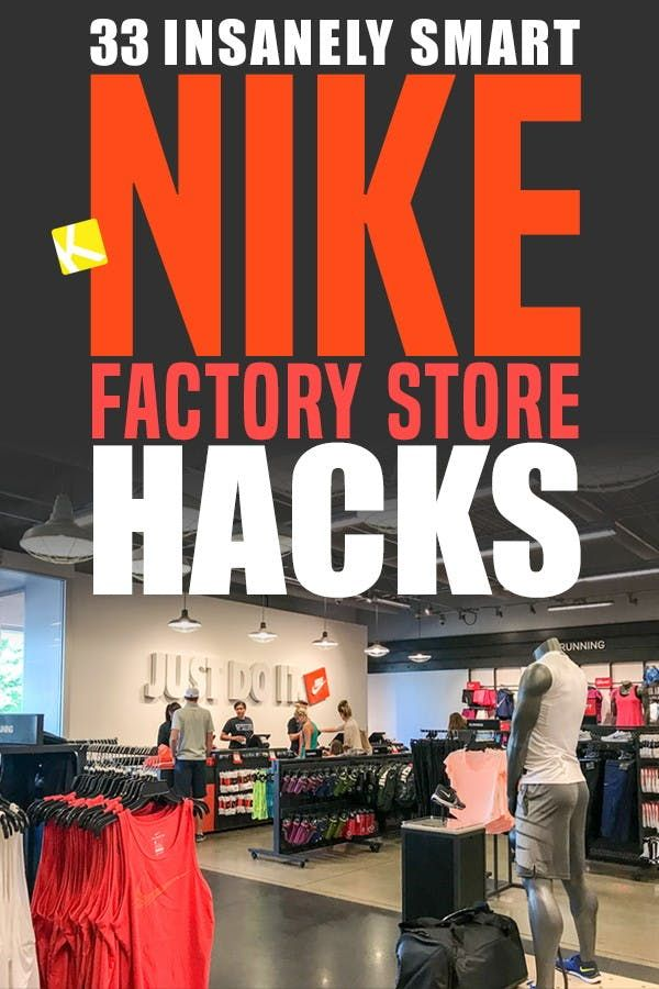 33 Insanely Smart Nike Factory Store Hacks In 2020 Nike Factory Store Hacks Factory Store