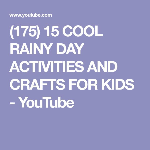 (175) 15 COOL RAINY DAY ACTIVITIES AND CRAFTS FOR KIDS - YouTube