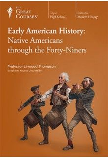 High School Level-Early American History: Native Americans through the Forty-Niners