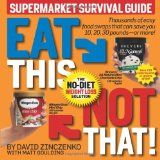 Eat This Not That! Supermarket Survival Guide: The No-Diet Weight Loss Solution (Paperback)By David Zinczenko            809 used and new from $0.01